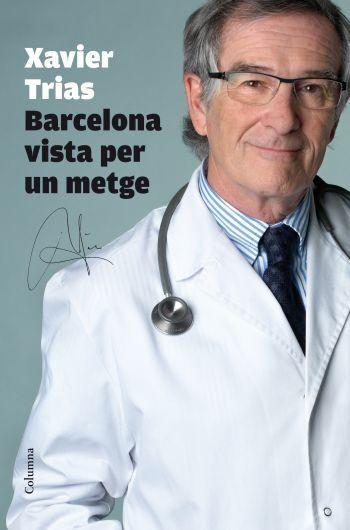 Libro Xavier Trias. 'Barcelona vista per un metge'